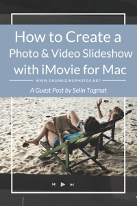 How to create a photo and video slideshow with iMovie for Mac | OrganizingPhotos.net