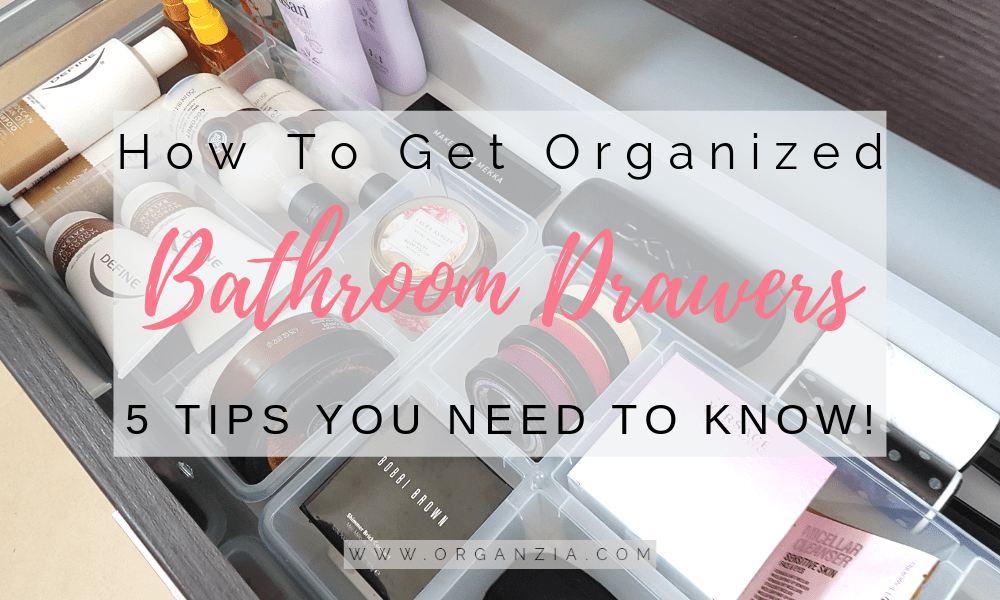 How To Get Super Organized Bathroom Drawers