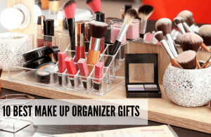 Gift for the makeup lover - Makeup organizers