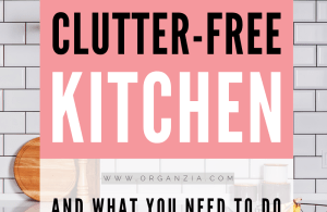 How to have a Clutter-free kitchen- 8 steps