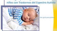 Muchos niños con Trastornos del Espectro de Autismo tienen problemas a la hora de dormir. Este folleto informativo está diseñado para mejorar el sueño de los niños. La Federación Andaluza […]