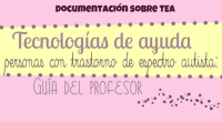 """Os compartimos una guía que trata sobre las distintas tecnologías para ayudar a personas con TEA. Realizada por Francisco Tortosa Nicolás, Colegio Público de Educación Especial para Niños autistas """"Las […]"""