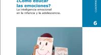 En el presente cuaderno se ofrece un concepto actual de las emociones, y quiere ser una exposición de cómo se ha pasado de la inteligencia emocional a la educación emocional […]
