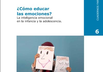 ¿Cómo educar las emociones? La inteligencia emocional en la infancia y la adolescencia