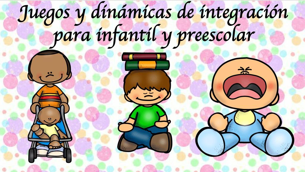 Juegos y dinámicas de integración para infantil y preescolar ...