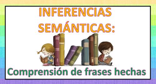 Inferencias Semánticas Comprensión De Frases Hechas