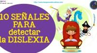 Señales para detectar la Dislexia en niños