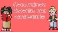 Construimos historias con vocabulario con estas sencillas fichas de dibujos y vocabulario. Descarga el recurso en formato PDF Colección de fichas escritura creativa.Vocabulario