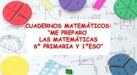 Os compartimos la última entrega de los cuadernos «Me preparo las matemáticas» para el último curso de primaria y 1º de la ESO. Os recuerdo que estos cuadernos de trabajo […]