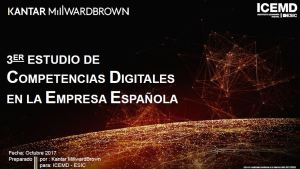 Tercer Estudio de las Competencias digitales en la empresa española 2017. ICEMD 2018