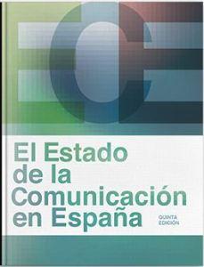 El Estado de la Comunicación en España. elaborado por DIRCOM