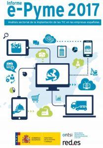 Informe e_pyme 2017 Analisis sectorial de la implantacion TIC en empresas españolas ONTSI 2018