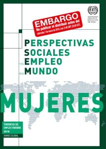 Informe Perspectivas sociales y del empleo en el mundo: Avance global sobre las tendencias del empleo femenino OIT 2018
