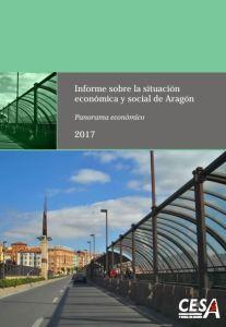 Informe sobre la situacióneconómica y social de Aragón2017 Panorama económico.CESA 2018