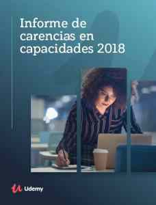 Informe de carencias d capacidades 2018. Udemy España 2019