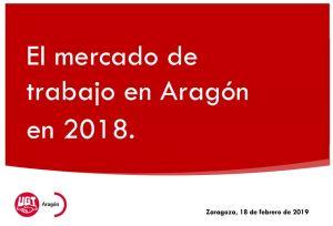 El Mercado de trabajo en Aragon 2018 UGT 2019