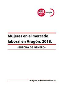La Mujer en el Mercado Laboral en Aragón 2018 UGT