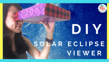 solar eclipse viewer DIY easy tutorial