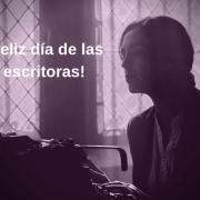 Feliz Día de las Escritoras