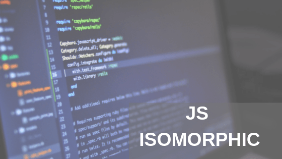A Guide to Isomorphic (Universal) JavaScript