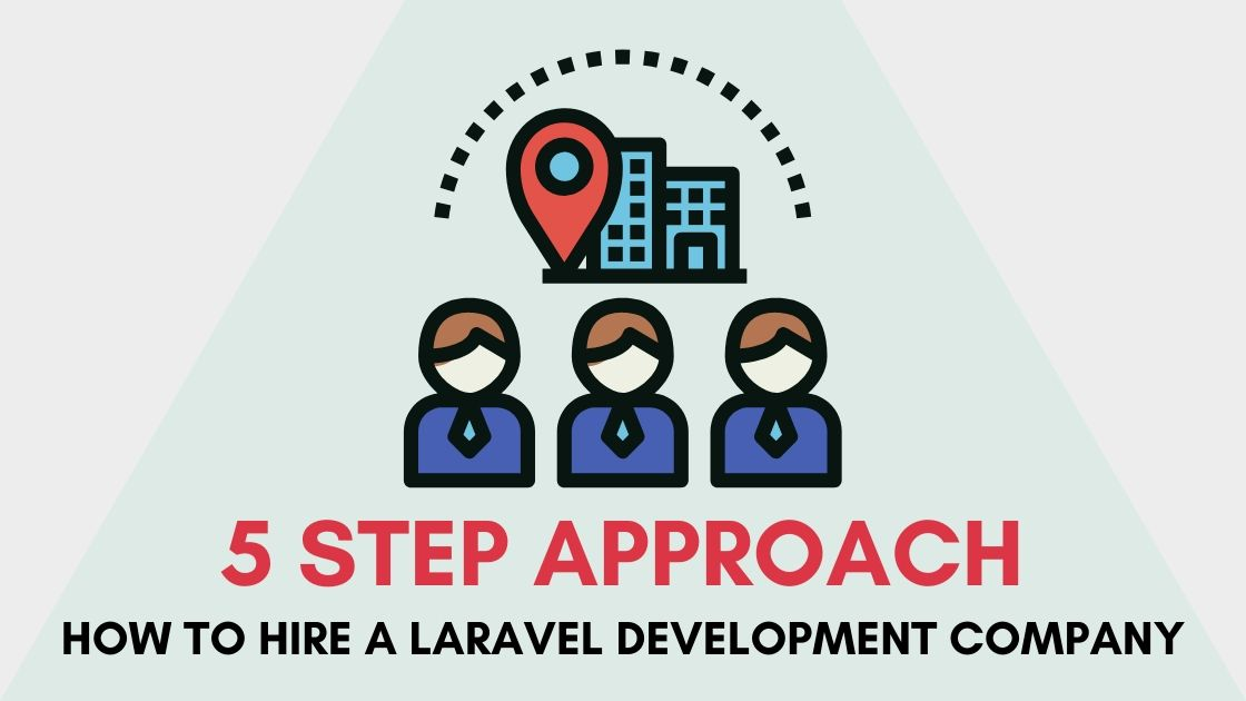 5 STEPS TO FOLLOW BEFORE HIRING A LARAVEL DEVELOPMENT COMPANY