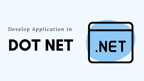 WHAT IS THE BEST WAY TO DEVELOP A WEB APPLICATION IN DOT NET?