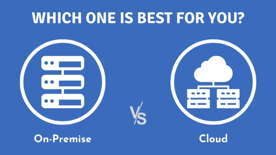 CLOUD-BASED Vs. ON-PREMISE: WHICH SERVER IS RIGHT FOR YOU?