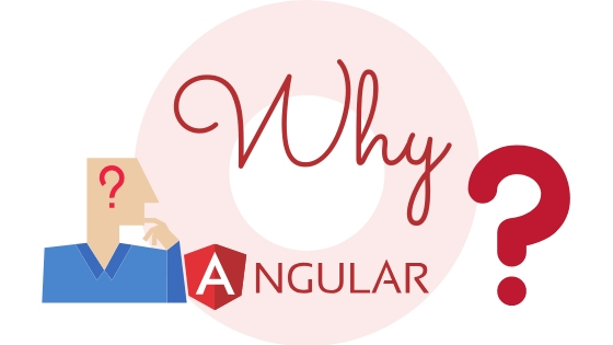 Why AngularJS is  the best choice for Web Application Development?