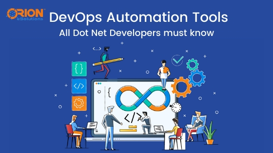 FIVE DEVOPS AUTOMATION TOOLS EVERY DOT NET DEVELOPER MUST KNOW ABOUT