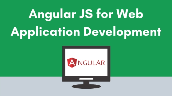 TOP 5 BENEFITS OF ANGULARJS FRAMEWORK FOR WEB APPLICATION DEVELOPMENT