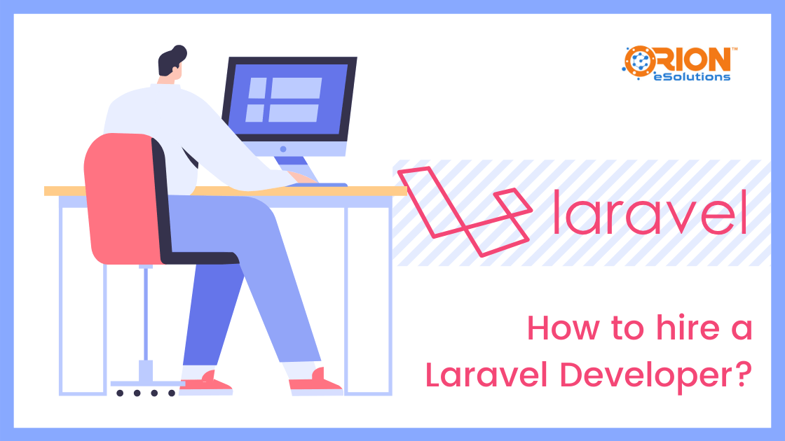 HOW TO HIRE A LARAVEL DEVELOPER?