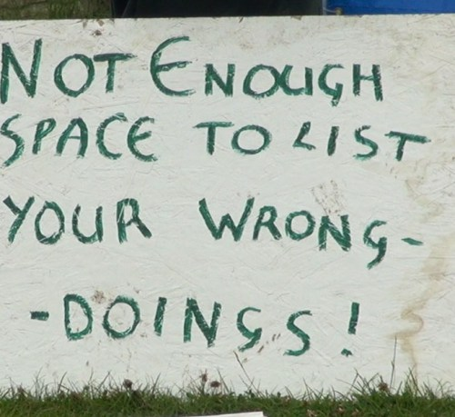 "Sign saying ""Not enaough Space to list your wrong-doings"""