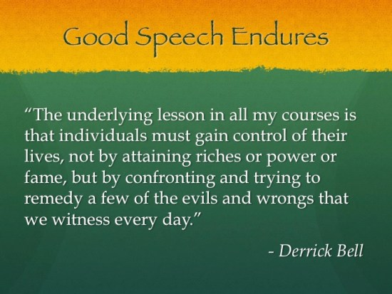 Good Speech Endures - Derrick Bell 5-14