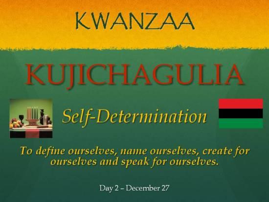 Kujichagulia - Kwanzaa - Day 2 Dec 27