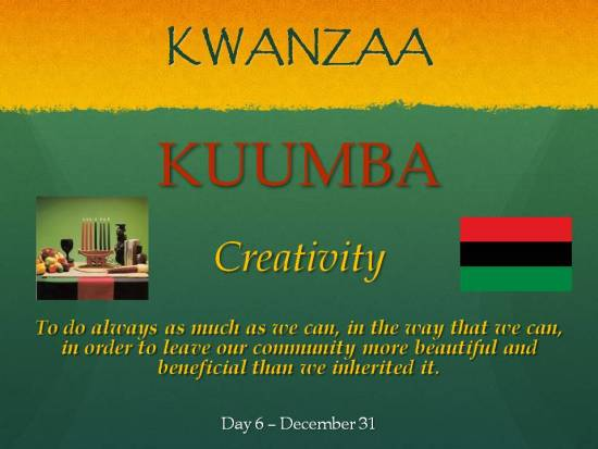 Kuumba - Kwanzaa - Day 6 Dec 31
