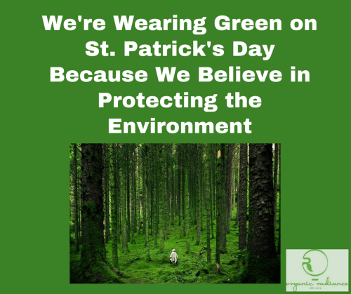 Organic Radiance Skincare is Wearing Green on St. Patrick's Day to Protect Environment