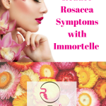 How to Reduce Rosacea Symptoms with Immortelle (Helichrysum)