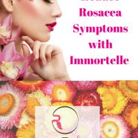 How to Reduce Rosacea Symptoms with Immortelle-Helichrysum-italicum