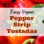 Pepper Strip Tostadas