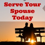 5 Ways to Serve Your Spouse Today