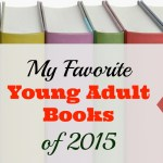 My Favorite Young Adult Books of 2015