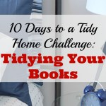 Day 4 of The 10 Days to a Tidy Home Challenge:  Tidying Your Books