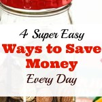 4 Super Easy Ways to Save Money Every Day