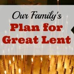 Our Family's Plan for Great Lent