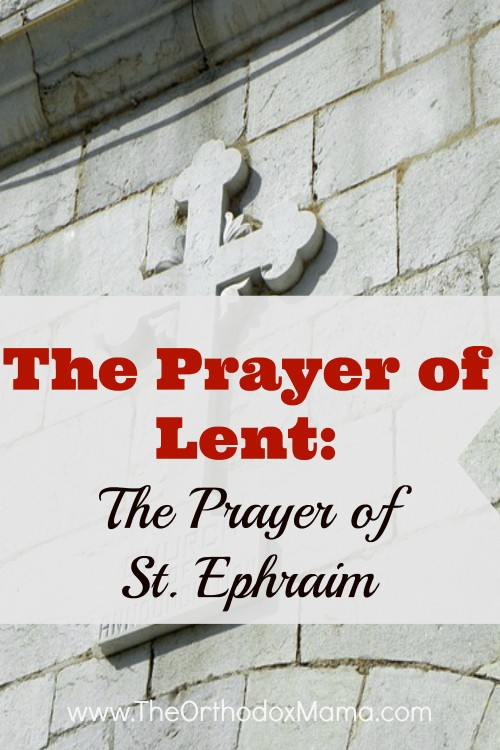 The Prayer Of Lent: The Prayer Of St. Ephraim
