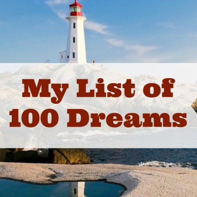 My List of 100 Dreams Part II