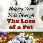 Helping Your Kids Through the Loss of a Pet
