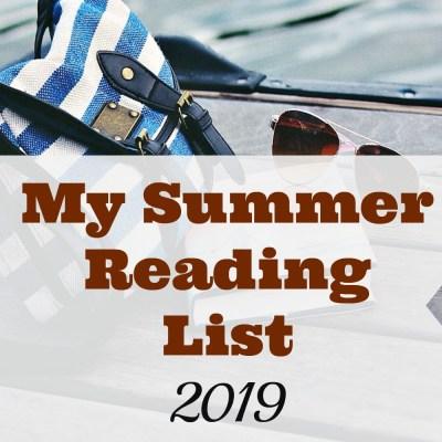 My 2019 Summer Reading List