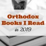 Orthodox Books I Read in 2019