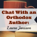 Chat With An Orthodox Author: Interview with Laura Jansson